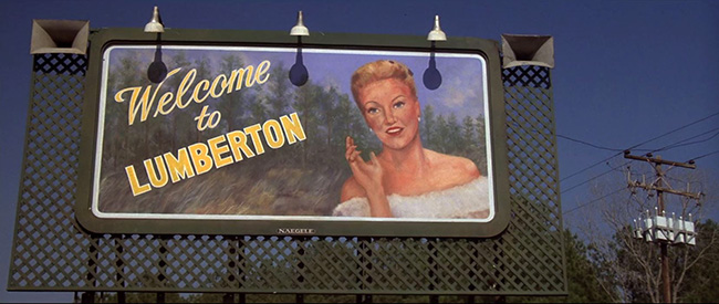 Lumberton, David Lynch's fictional town occupied by lumberjacks, suburban families, and sociopaths.